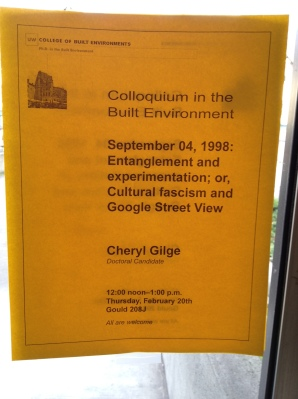 """September 04, 1998: Entanglement and experimentation: or, Cultural fascism and Google Street View."" by Cheryl Gilge. Colloquium in the Built Environment; February 20th, 2014"